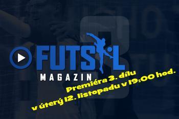 Futsal magazin č. 3 má premiéru v úterý